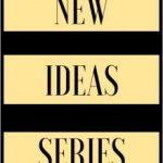 New Ideas Series